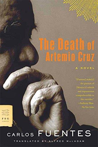 Read The Death Of Artemio Cruz Fsg Classics By Carlos Fuentes Pdf