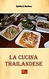 La cucina Thailandese (Cucina Etnica Vol. 3)