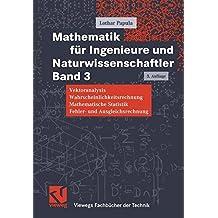Mathematik für Ingenieure und Naturwissenschaftler Band 3 [Vektoranalyse, Wahrscheinlichkeitsrechnung, Mathematische Statistik, Fehler- und Ausgleichsrechnung
