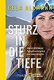 Sturz in die Tiefe: Wie ich 800 Meter fiel und mich zurück ins Leben kämpfte - Gela Allmann