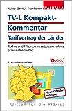 TV-L Kompakt-Kommentar: Tarifvertrag der Länder; Rechte und Pflichten im Arbeitsverhältnis praxisnah erläutert