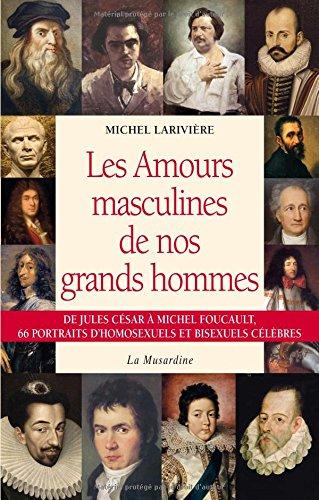 Télécharger Les amours masculines de nos grands hommes PDF Ebook En Ligne