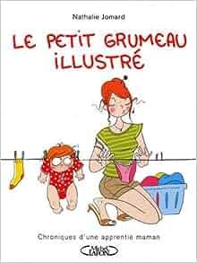 Amazon.fr - Le petit grumeau illustré. Chronique d'une apprentie maman - Nathalie Jomard - Livres