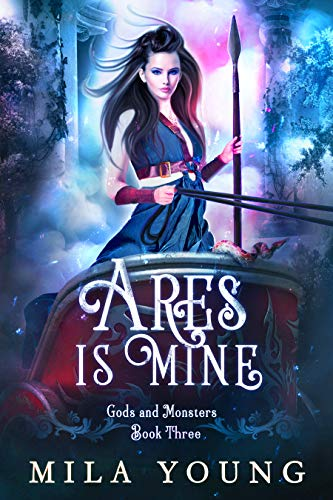 Ares Is Mine: Paranormal Romance Reverse Harem (Gods and Monsters Book 3) (English Edition)