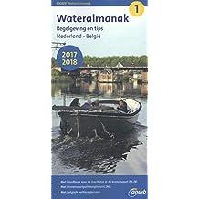 Wateralmanak 1 (Wasseralmanach) 2017/2018: Regelwerk für Binnenschifffahrt (BPR) (Regelgeving en tips: Nederland/Belgie)