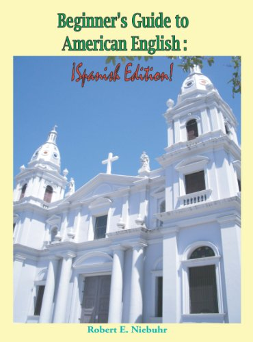 Beginner's Guide to American English: Spanish Edition (English Edition) -