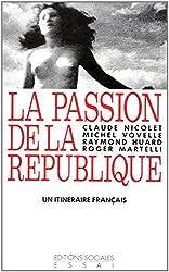 La passion de la République : Un itinéraire français