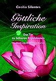 Göttliche Inspiration: Das Tor zu höheren Engelebenen - Handbuch mit 50 Weisheitskarten