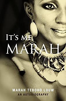 It's Me, Marah: An Autobiography by [Louw, Teboho Marah]