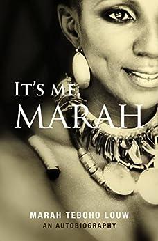 It's Me, Marah: An Autobiography by [Louw, Teboho Marah]