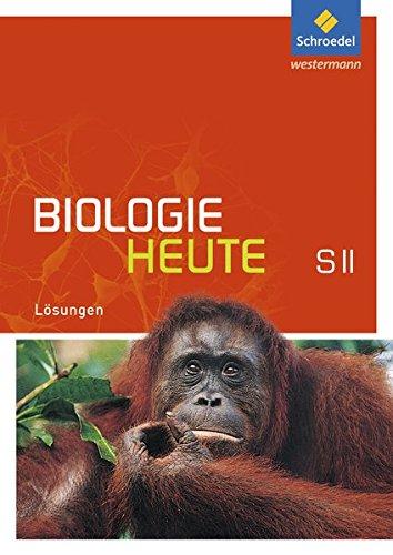 Biologie heute SII - Allgemeine Ausgabe 2011: Lösungen SII