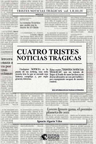 Tristes noticias tragicas: volumenes I, II, III y IV por iav Ignacio Algarin Velez
