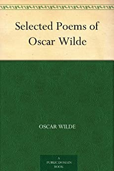 Selected Poems of Oscar Wilde (English Edition) von [Wilde, Oscar]