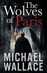 The Wolves of Paris by Michael Wallace (2013-11-11)