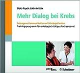 Mehr Dialog bei Krebs: Gelungene Kommunikation mit Krebspatienten - Trainingsprogramm für onkologisch tätiges Personal