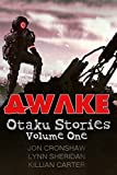 Awake: Otaku Stories Volume One