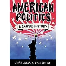 American Politics: A Graphic History