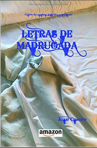 Letras de madrugada por Juan Casero