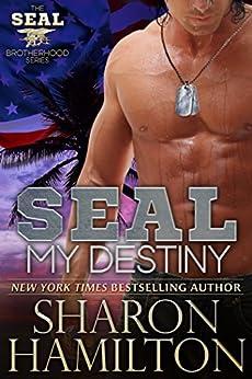 SEAL My Destiny (SEAL Brotherhood Series Book 6) by [Hamilton, Sharon]