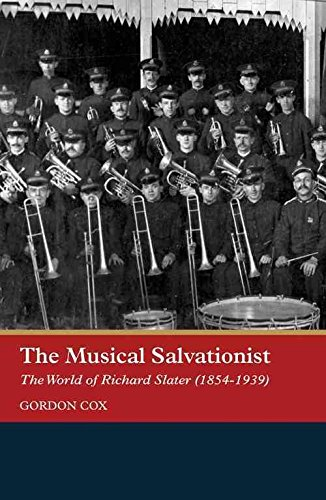 the-musical-salvationist-the-world-of-richard-slater-1854-1939-father-of-salvation-army-music-by-gor
