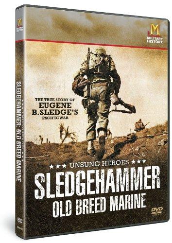 Unsung Heroes: Sledgehammer Old Breed Marine [DVD] [Edizione: Regno Unito]