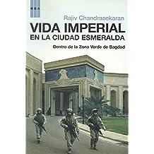 Vida imperial en la ciudad esmeralda (ACTUALIDAD)