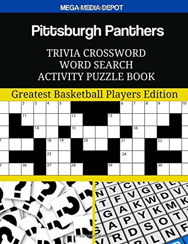 Pittsburgh Panthers Trivia Crossword Word Search Activity Puzzle Book: Greatest Basketball Players Edition por Mega Media Depot