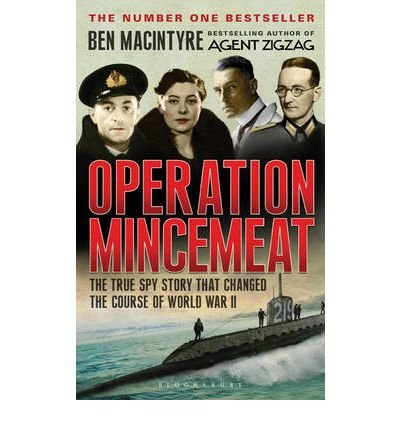[(Operation Mincemeat: The True Spy Story That Changed the Course of World War II)] [ By (author) Ben Macintyre ] [January, 2010]