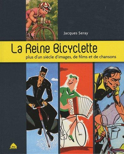 La Reine Bicyclette par Jacques Seray