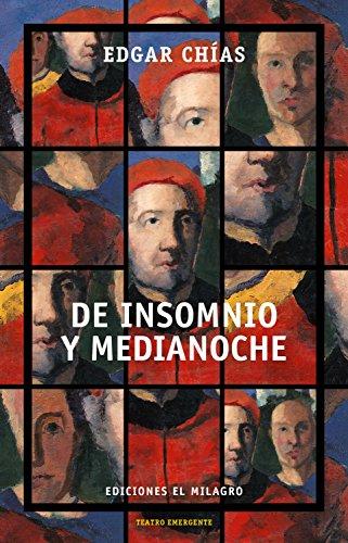 De insomnio y medianoche (Colección Teatro Emergente)