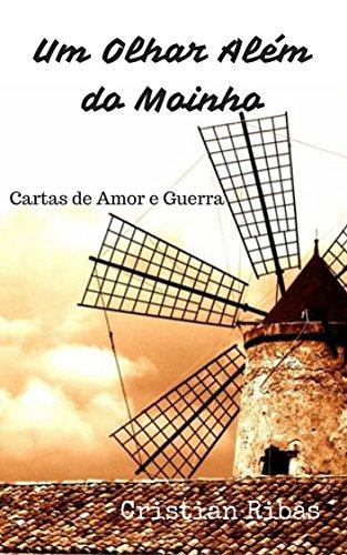 Um Olhar Além do Moinho: Cartas de Amor e Guerra (Portuguese ...