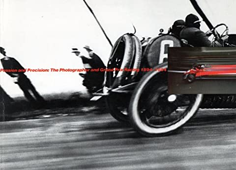 Passion and Precision: the Photographer and Grand Prix Racing, 1894-1984