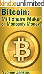 Bitcoin: Millionaire Maker or Monopol...
