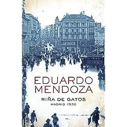 Riña de gatos. Madrid 1936 (Biblioteca Eduardo Mendoza) Premio Planeta 2010