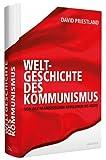Weltgeschichte des Kommunismus - Von der Franz?sischen Revolution bis heute