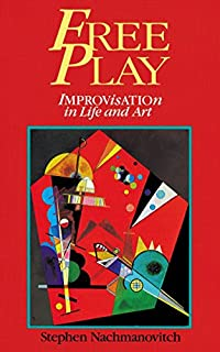 Free Play: Improvisation in Life and Art: Power of Improvisation in Life and the Arts (0874776317) | Amazon price tracker / tracking, Amazon price history charts, Amazon price watches, Amazon price drop alerts