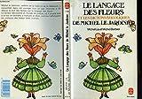 Le langage des fleurs et les dictons bucoliques de Michel le jardinier