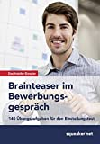 Image de Das Insider-Dossier: Brainteaser im Bewerbungsgespräch: 140 Übungsaufgaben für den Einstellungstest