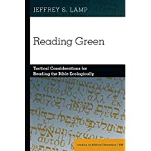 Reading Green: Tactical Considerations for Reading the Bible Ecologically