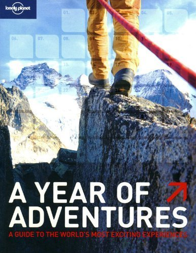 Lonely Planet A Year of Adventures (General Reference) 2nd edition by Andrew Bain (2010) Paperback