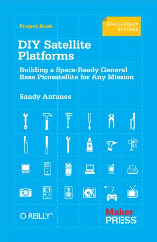 DIY Satellite Platforms: Building a Space-Ready General Base Picosatellite for Any Mission (English Edition) -