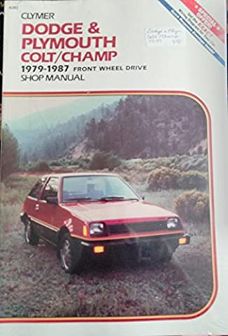 Dodge and Plymouth Colt/Champ 1979 1986: Front Wheel Drive : Shop Manual