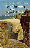 Les sirènes de Saint-Malo / Françoise Bourdin | Bourdin, Françoise (1952-...). Auteur