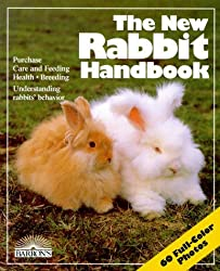 The New Rabbit Handbook: Everything About Purchase, Care, Nutrition, Breeding, and Behavior (New Pet Handbooks) by Lucia E. Parent (1989-12-02)