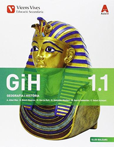 GIH 1 BAL (1.1-1.2) (GEOGRAFIA I HISTORIA) AULA 3D: GiH 1. Illes Balears. Geografia I Història. Llibe 1 I 2. Aula 3D: 000002 - 9788468231075 por Abel Albet Mas