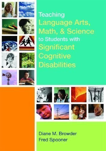 Teaching Language Arts, Math, and Science to Students with Significant Cognitive Disabilities 1st (first) Edition published by Brookes Publishing (2006) Paperback
