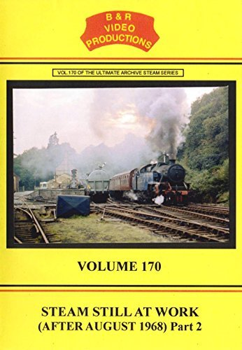 Preisvergleich Produktbild B&R No. 170 - Steam Still At Work No. 2 Dvd (Steam Scene on British Railways After August 1968) B&R Video Productions
