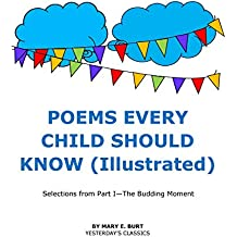 POEMS EVERY CHILD SHOULD KNOW (Illustrated): Selections from Part I—The Budding Moment (English Edition)