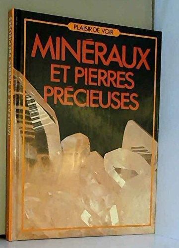 Minéraux et pierres précieuses (Plaisir de voir)