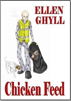 Chicken Feed by [Ghyll, Ellen]
